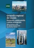 geografia regional del mundo. desarrollo, subdesarrollo y paises emergentes blanca et al azcarate luxan 9788436260601