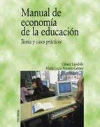 manual de economia de la educacion: teoria y casos practicos gerad lassibille 9788436818901
