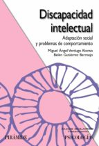 discapacidad intelectual: adaptacion social y problemas de compor tamiento-miguel angel verdugo-belen gutierrez bermejo-9788436822601