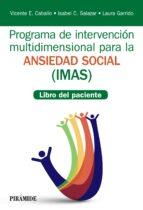 programa de intervención multidimensional para la ansiedad social (imas) vicente e. caballo manrique isabel c. salazar 9788436839401