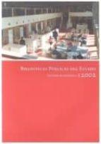 bibliotecas publicas del estado: estudio estadistico 2002-9788436937701