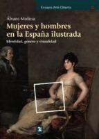 mujeres y hombres en la españa ilustrada alvaro molina 9788437632001
