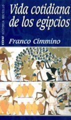 vida cotidiana de los egipcios franco cimmino 9788441411401