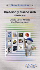 creacion y diseño web (ed. 2010) (guia practica) claudia valdes miranda zoe plasencia lopez 9788441527201