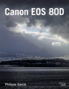 canon eos 80d (photoclub) philippe garcia 9788441539501