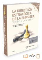 direccion estrategica de la empresa. teoria y aplicaciones 2015 (5ª ed.) jose a. navas lopez 9788447053001