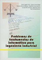 problemas de fundamentos de informatica para ingenieria industria l daniel et al. cagigas muñiz 9788447208401
