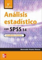 analisis estadistico con spss 14 (3ª ed.) bienvenido visauta vinacua 9788448156701