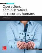 operacions administratives de recursos humans. ed.2015. tècnic en gestió administrativa. grau mitjà ed 2015-soledad lopez-9788448196301