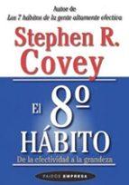 el octavo habito: de la efectividad a la grandeza-stephen r. covey-9788449317101