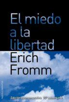 el miedo a la libertad (edicion conmemorativa del 70 aniversario de la publicacion original) erich fromm 9788449322501