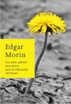 los siete saberes necesarios para la educacion del futuro-edgar morin-9788449324901