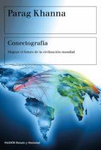 conectografía (ebook) parag khanna 9788449333101