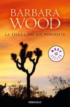 la tierra del sol poniente barbara wood 9788466342001
