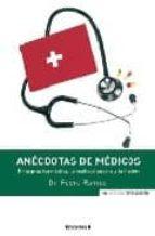 anecdotas de medicos: en la practica, la realidad supera la ficci on-pedro ramos-9788466638401
