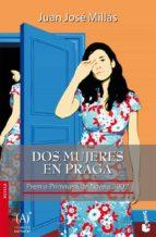 dos mujeres en praga (premio primavera novela 2002)-juan jose millas-9788467024401