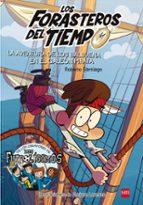 aventura de los balbuena en el galeón pirata:los forasteros del tiempo 4 roberto garcia santiago 9788467523201