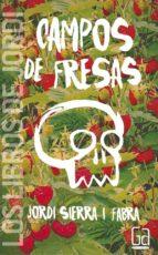 campos de fresas jordi sierra i fabra 9788467574401
