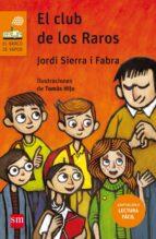 el club de los raros  ( adaptación lectura fácil )-jordi sierra i fabra-9788467595901