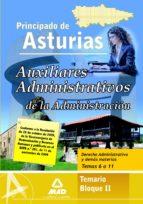 AUXILIARES ADMINISTRATIVO DE LA ADMINISTRACION DEL PRINCIPADO DE ASTURIAS. TEMARIO BLOQUE II. DERECHO ADMINISTRATIVO Y DEMAS MATEIAS. TEMAS 6 AL 11