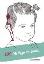 sos mi hija es sorda (ebook)-loles sancho-9788468656601