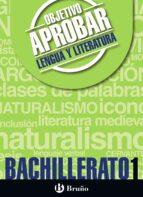 objetivo aprobar lengua y literatura 1º bachillerato 9788469612101