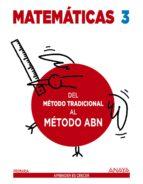 matemáticas 3º educacion primaria. del método tradicional al método abn.-9788469815601