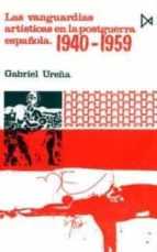 las vanguardias artisticas en la posguerra española (1940-1959)-gabriel ureña-9788470901201