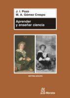 aprender y enseñar ciencia: del conocimiento cotidiano cientifico-miguel angel gomez crespo-j. l. pozo-9788471124401