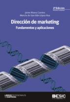 direccion de marketing (3ª ed.): fundamentos y aplicaciones jaime rivera camino mencia de garcillan lopez rua 9788473568401