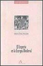 el imperio en la europa medieval-maximo diago hernando-9788476351901