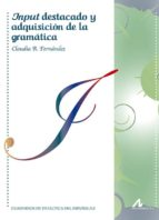 input destacado y adquisicion de la gramatica claudia r. fernandez 9788476359501