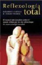 reflexologia total: el manual completo sobre el masaje reflejo po r los dos reflexologos de mayor prestigio mundial mildred carter 9788477209201