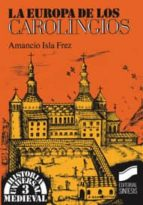 la europa de los carolingios amancio isla frez 9788477381501