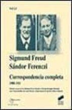 correspondencia completa 1908 1911 sigmund freud sandor ferenczi 9788477388401