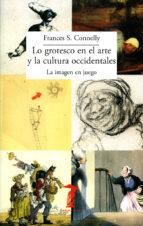 lo grotesco en el arte y la cultura occidentales: la imagen en juego-frances s. connelly-9788477743101