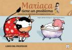 mariaca tiene un problema (libro del profesor) el viaje de silvia : nuevo diario de experimentacion en el aula virginia jimenez rodriguez anibal puente ferreras 9788478698301