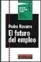 el futuro del empleo pedro navarro 9788481092301