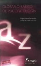 glosario basico de psicopatologia (2ª ed.)-miguel perez fernandez-9788481963601