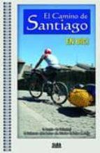 el camino de santiago en bici esteban angulo m. gallastegui 9788482163901