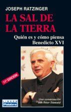 la sal de la tierra: quien es y como piensa benedicto xvi (4ª ed. ) peter seewald 9788482399201