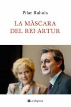 la mascara del rei artur-pilar rahola-9788482641201