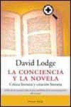 la conciencia y la novela: critica literaria y creacion literaria david lodge 9788483076101