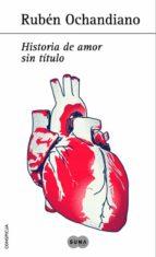 historia de amor sin titulo-ruben ochandiano-9788483653401