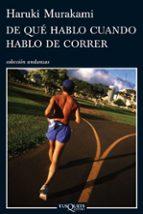 El libro de De que hablo cuando hablo de correr autor HARUKI MURAKAMI DOC!