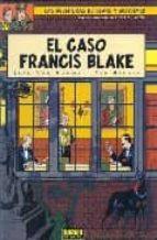 el caso francis blake (las aventuras de blake y mortimer nº 13)-jean van hamme-9788484319801