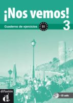 ¡nos vemos 3!: cuadernos de ejercicios b1 (incluye cd) 9788484438601