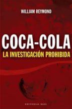El libro de Coca-cola: la investigacion prohiibida autor WILLIAM REYMOND TXT!