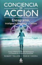 conciencia en accion: eneagrama, inteligencia emocional y cambio robert tallon mario sikora 9788486797201