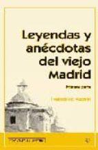 leyendas y anecdotas del viejo madrid (primera parte) francisco azorin 9788487290701
